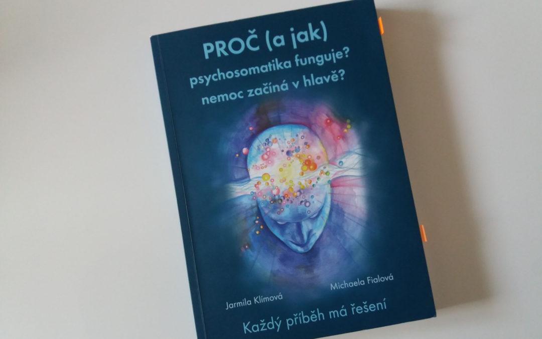 Proč (a jak) psychosomatika funguje? nemoc začíná vhlavě? Každý příběh má řešení